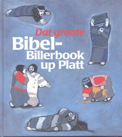 Dat groote Bibel-Billerbook op Platt