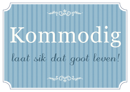 Kommodig laad sik dat good leven!