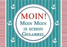 Magnet - Moin! Moin Moin is schon Gesabbel